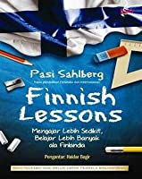 Finnish Lessons: What Can the World Learn from Educational Change in Finland?