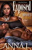 Exposed: When Good Wives Go Bad