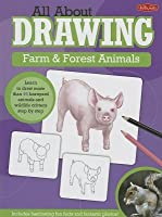 All about Drawing Farm & Forest Animals: Learn to Draw More Than 40 Barnyard Animals and Wildlife Critters Step by Step