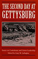 Second Day at Gettysburg: Essays on Confederate and Union Leadership