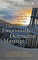 Emotionally Destructive Marriage: How to Find Your Voice and Reclaim Your Hope