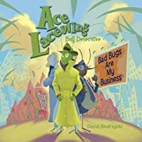 Ace Lacewing: Bad Bugs Are My Business