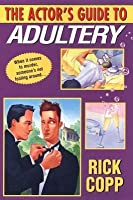 The Actor's Guide to Adultery