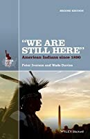 We Are Still Here: American Indians Since 1890