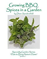 Growing BBQ Spices in a Garden