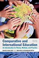 Comparative and International Education: An Introduction to Theory, Method, and Practice (Revised)