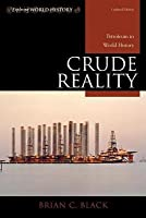 Crude Reality: Petroleum in World History