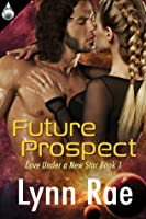 Future Prospect (Love Under a New Star #1)