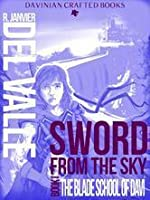 Sword from the Sky (Sword from the Sky, Book #1)