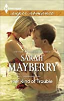 Her Kind of Trouble (Harlequin Feature Author)