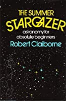 The summer stargazer: Astronomy for absolute beginners