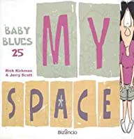 My Space (Baby Blues, #25)