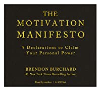 The Motivation Manifesto by Brendon Burchard — Reviews, Discussion ...