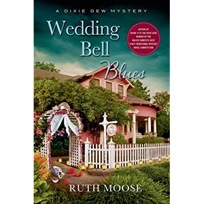 Wedding Bell Blues Dixie Dew Mystery 2 By Ruth Moose Reviews Discussion Bookclubs Lists