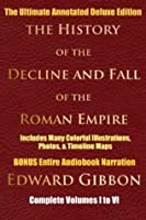 History of the Decline and Fall of the Roman Empire, Volumes 1-6