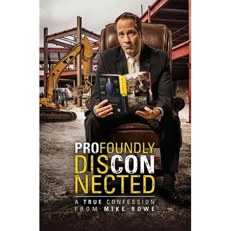 Profoundly Disconnected by Mike Rowe — Reviews, Discussion ...