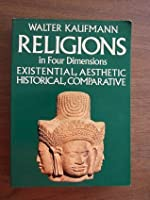 Religions in Four Dimensions: Existential & Aesthetic, Historical & Comparative