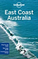 East Coast Australia (Lonely Planet Regional Guide)