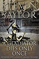 A Gladiator Dies Only Once (Roma Sub Rosa, #11)