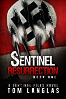 Sentinel Resurrection (Book One): An Occult Thriller and Spy Conspiracy from the Congo to Patagonia