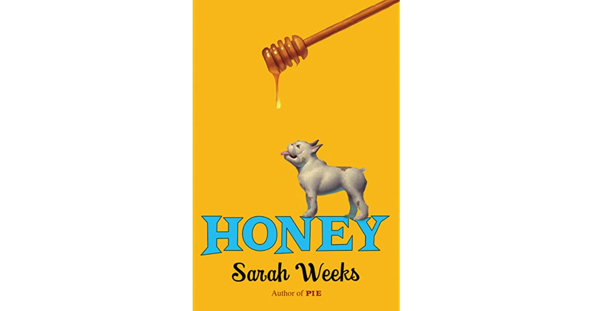 honey by sarah weeks reviews discussion bookclubs lists. Black Bedroom Furniture Sets. Home Design Ideas