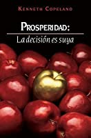 Prosperity: The Choice Is Yours Spanish