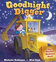 Goodnight Digger: The Perfect Bedtime Book!