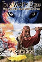 In a Wolf's Eyes (The Saga of the Black Wolf #1)