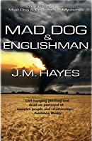 Mad Dog and Englishman (A Mad Dog & Englishman Mystery #1)