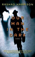 Our Man in the Dark: A Novel
