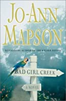 Bad Girl Creek : A Novel