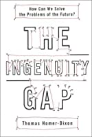 The Ingenuity Gap: How Can We Solve The Problems of the Future?