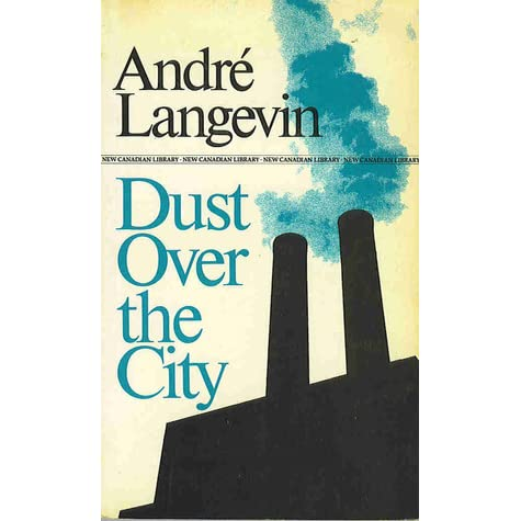 love and money in the novel dust over the city by andre langevins Love and money essay examples love and money in the novel, dust over the city by andre langevins (1547 words, 2 pages) an individual often pursues either love or money figuring that is the only way to happiness however, usually.