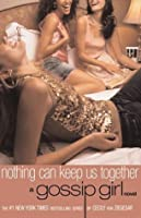 Nothing Can Keep Us Together (Gossip Girl, #8)
