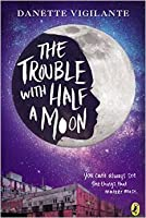 The Trouble with Half a Moon