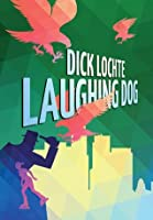 Laughing Dog: A Leo and Serendipity Mystery