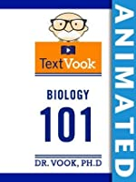 Biology 101: The Animated TextVook