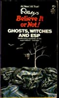 Ghosts, Witches and ESP (Believe it or Not)