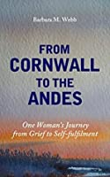 FROM CORNWALL TO THE ANDES One Woman's Journey from Grief