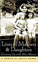 Lives of Mothers and Daughters: Growing up with Alice Munro