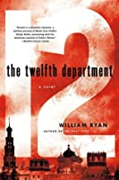 The Twelfth Department  (Captain Alexei Dimitrevich Korolev, #3)