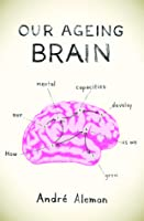 Our Ageing Brain: how our mental capacities develop as we grow older