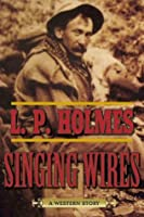 Singing Wires: A Western Story