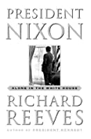 President Nixon: Alone in the White House