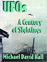 UFOs: A Century of Sightings: The Truth Revealed