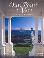 Our Point of View: Fourteen Years at a Maine Lilghthouse