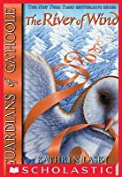 The River of Wind (Guardians of Ga'Hoole Series #13)