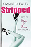 Stripped: A Life of Strip and Tease in Clubland