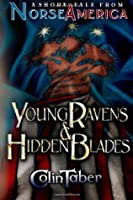Young Ravens & Hidden Blades: 2013 Limited Edition, A Short Tale from Norse America: