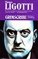 Grimscribe: His Life And Works